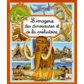 L'imagerie Des Dinosaures Et De La Pr�histoire de Emilie Beaumont