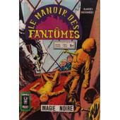 Le Manoir Des Fant�mes N� 10 : Magie Noire