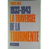 1933-1943 La Travers�e De La Tourmente de roger linet