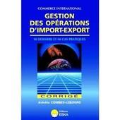 Gestion Des Op�rations D'import-Export - Corrig�s de Arlette Combes-Lebourg