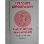 Les Doigts Qui Gu�rissent. L'acupuncture Sans Aiguilles de Lee William H. & Lee Lin