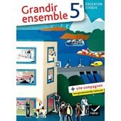 Education Civique 5e Grandir Ensemble de Fran�ois Joffrion