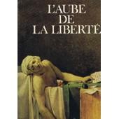 L' Aube De La Liberte ( Les Grandes Etapes De L' Humanite: Le Siecle Des Lumieres Tome Ii) de Collectif Dirige Par Marcel