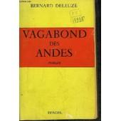 Vagabond Des Andes. Roman de bernard deleuze