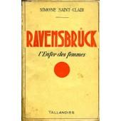 Ravensbr�ck, L'enfer Des Femmes de Simone Saint-Clair