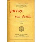 Joffre Et Son Destin de FABRY LIEUTENANT-COLONEL JEAN