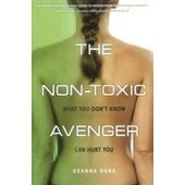 The Non-Toxic Avenger: What You Don't Know Can Hurt You de Deanna Duke