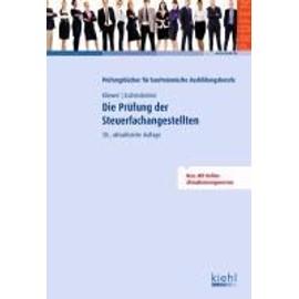Die Prüfung der Steuerfachangestellten (Prüfungsbücher für kaufmännische Ausbildungsberufe)