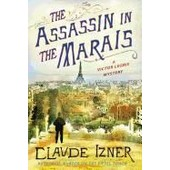 The Assassin In The Marais: A Victor Legris Mystery de Claude Izner