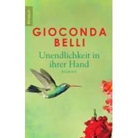 Unendlichkeit in ihrer Hand - Gioconda Belli