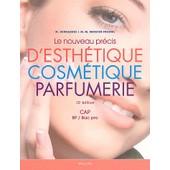 Le Nouveau Pr�cis D'esth�tique Cosm�tique Parfumerie - Pr�paration Aux Examens D'etat Cap/Bp/Bac Pro de Micheline Hernandez