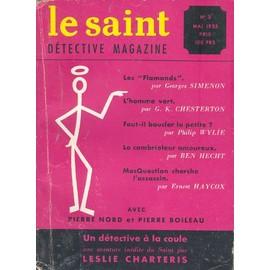 Le Saint Detective Magazine N� 3 : Simenon Les Flamands/Chesterton L Homme Vert/Wylie Faut Il Boucler La Petite