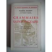 Grammaire Saintongeaise. Etude Des Structures D'un Parler R�gional. Avec Des Croquis De B. Gautier de Doussinet, Raymond