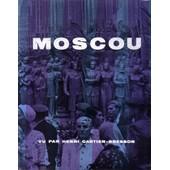 Moscou Vu Par Henri Cartier-Bresson de Henri Cartier