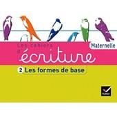 Les Cahiers D'�criture Maternelle - Tome 2, Les Formes De Base de Dani�le Dumont