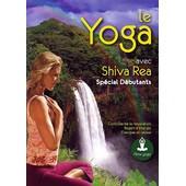 Yoga Avec Shiva Rea - Sp�cial D�butants