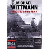 Michael Wittmann - H�ros Du Iii�me Reich
