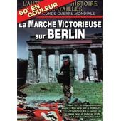 La Marche Victorieuse Sur Berlin