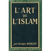 L Art De L Islam de GEORGES MARCAIS