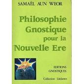 Philosophie Gnostique Pour La Nouvelle �re de Samael Aun Weor
