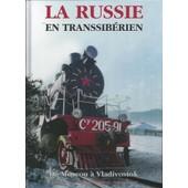 La Russie En Transsib�rien - De Moscou � Vladivostok de Yves SOMMAVILLA - Kulumia GARABEDIAN, - thibaud LELOUP,