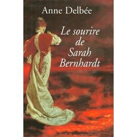 Le sourire de Sarah Bernhardt - Spivakoff, Pierre