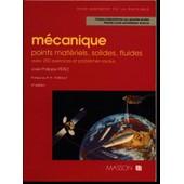 M�canique - Points Mat�riels, Solides, Fluides, Avec 250 Exercices Et Probl�mes R�solus de Perez