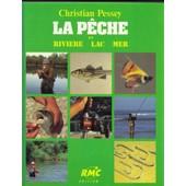 La P�che En Rivi�re, Lac, Mer de Pessey Christian