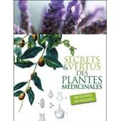 Secret & Vertus Des Plantes M�dicinales - 200 Plantes 150 Maladies de Charles D'orbigny