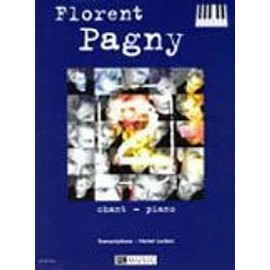 FLORENT PAGNY 2 SONGBOOK CHANT + PIANO