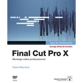 Final Cut Pro X - Apple Pro Training Series, Montage Vid�o Professionnel (1dvd) de Diana Weynand