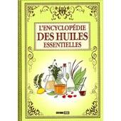 L'encyclop�die Des Huiles Essentielles de Alix Lefief