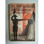 Les 1001 Activites De L'eclaireur de Lord BADEN-POWELL