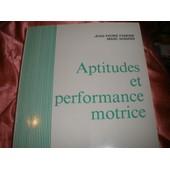 Aptitudes Et Performance Motrice de Jean-Pierre Famose