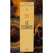 Dieu Pour Penser - Tome 4, Le Cosmos de Adolphe Gesch�