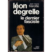 L�on Degrelle, Le Dernier Fasciste de Jean