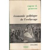 Economie Politique De L'esclavage - Essais Sur L'�conomie Et La Soci�t� Du Sud Esclavagiste de GENOVESE, Eug�ne D