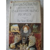The New World, Volume Two: A History Of The English-Speaking Peoples de Winston S Churchill