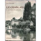 Le Chablais � Travers Les Si�cles. Histoire Illustr�e De Thonon, Evian, Ripaille, Les Allinges, Etc de Piccard L E