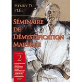 S�minaire De D�mystification Martiale - Volume 2