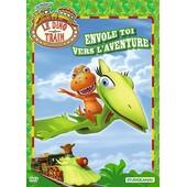 Le Dino Train - Envole-Toi Vers L'aventure