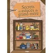 Le Guide Complet Des Secrets Et Astuces De Grand-M�re de Sandrine Coucke-Haddad