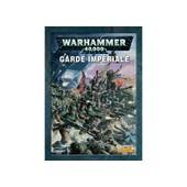 Codex Garde Imp�riale - Warhammer 40000 de Robin Cruddace