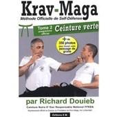 Krav-Maga - Tome 2, Programme De La Ceinture Verte de Richard Douieb
