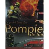 Le Grand Livre Des Pompiers De France de joan deville
