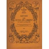 Les Plaisirs Et Les F�tes - Les F�tes En Orient Dans L�Antiquit� de Magre Maurice Lyonnet Henry