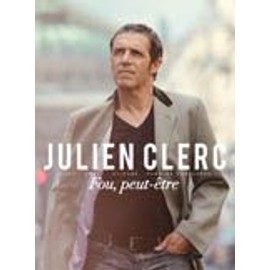 Fou, peut-être Julien Clerc