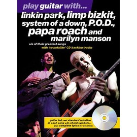 Play Guitar With... Linkin Park, Limp Bizkit, System Of A Down, P.O.D., Papa Roach And Marilyn Manson