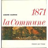 1871, La Commune de Andr� Guerin