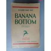 Banana Bottom. de Mac Kay Claude
